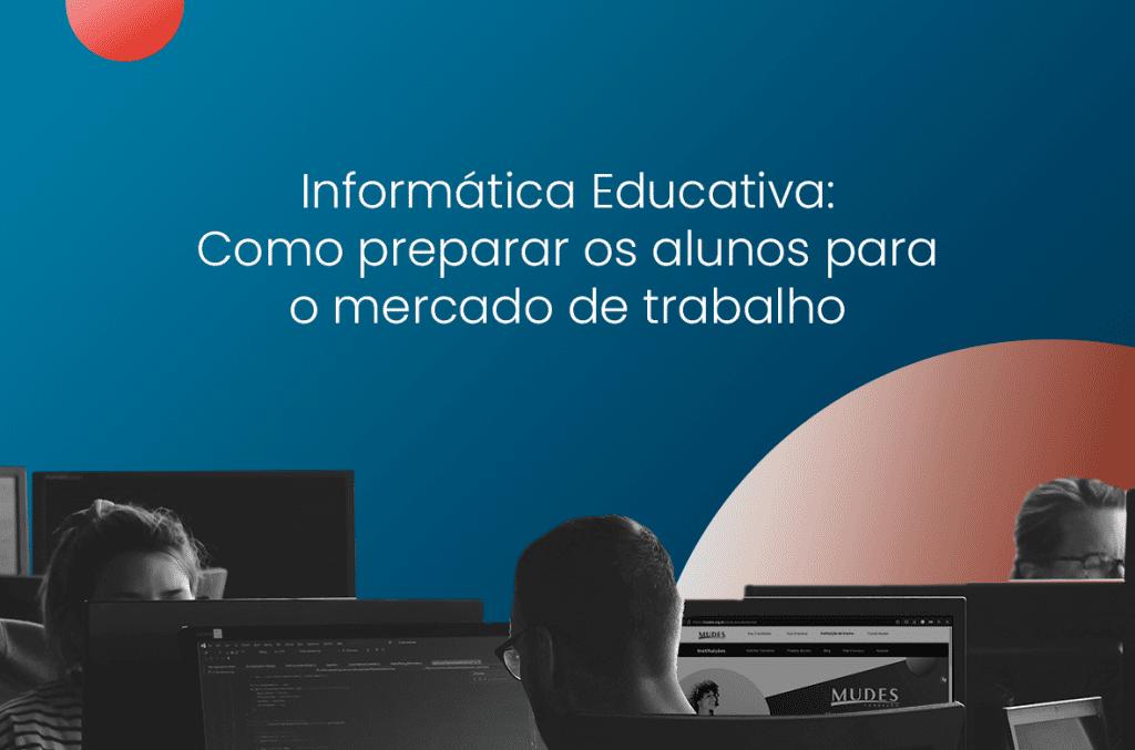 informática educativa como preparar alunos para mercado de trabalho