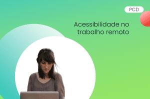 acessibilidade no trabalho remoto