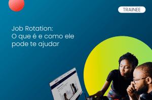 job rotation o que é e como ele pode te ajudar