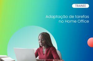adaptação tarefas home office